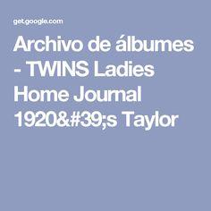 Archivo de álbumes - TWINS  Ladies Home Journal 1920's Taylor