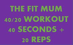 The fit mum 40 / 20 bodyweight workout – no equipment required!