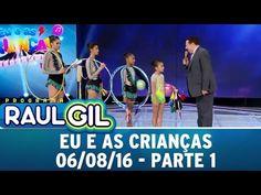 Programa Raul Gil (06/08/16) - Eu e As Crianças - Parte 1 - YouTube Raul Gil, Next Video, Online Work, Youtube, 1, History, Historia, Youtubers, Youtube Movies
