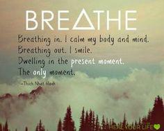 Breathe......Present Moment. Thich Naht Hanh❤️☀️