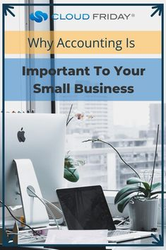 """Why #Accounting Is Important To Your Small Business."""