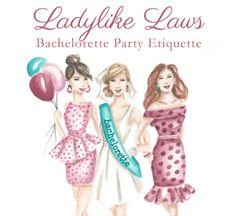 Advise taken...Ladylike Laws: Bachelorette Party Etiquette