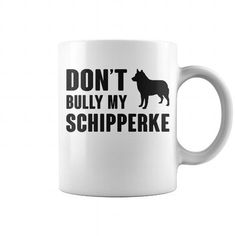 DONT BULLY MY SCHIPPERKE  COFFEE MUGS T-SHIRTS, HOODIES ( ==►►Click To Shopping Now) #dont #bully #my #schipperke # #coffee #mugs #Dogfashion #Dogs #Dog #SunfrogTshirts #Sunfrogshirts #shirts #tshirt #hoodie #sweatshirt #fashion #style