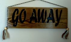 Go Away Sign Scrolled Lettering by CorteseCreations on Etsy