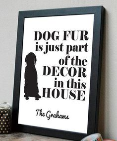 Another great find on #zulily! 'Fur Is the Décor' Personalized Print #zulilyfinds #dogsayings