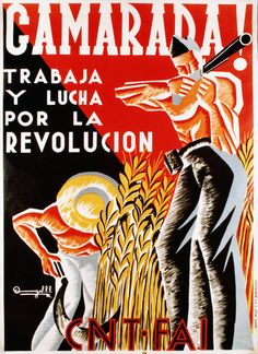 "Work and fight for the revolution!"", Spanish Anarchist poster from the Spanish civil war, Communist Propaganda, Propaganda Art, Poster S, Poster Prints, Frente Popular, Revolution Poster, Spanish Posters, Political Posters, Protest Posters"