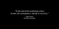 Albert Camus  from The Myth of Sisyphus