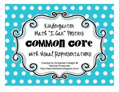 """Kindergarten Math """"I Can"""" Posters Common Core with Visual Representations"""