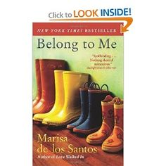 Belong to Me. JDR Note: Blissfully married newly suburban couple meets cul-de-sac Queen Bee and then single mom with 14 year old son, who doesn't know his father, moves to town. Given to me by my favorite coworker, it is beautifully written and the emotions seem spot on, but the story is really contrived and ties up too neatly at the end.