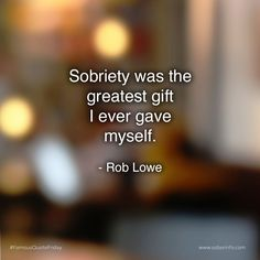 """Sobriety was the greatest gift I ever gave myself"" - Rob Lowe 