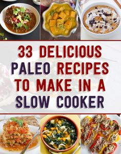 33 Delicious Paleo Recipes To Make In A Slow Cooker from Buzz Feed Food (and thanks for including me!)