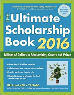 The Ultimate Scholarship Book 2016: Billions of Dollars in Scholarships, Grants and Prizes (Ultimate Scholarship...