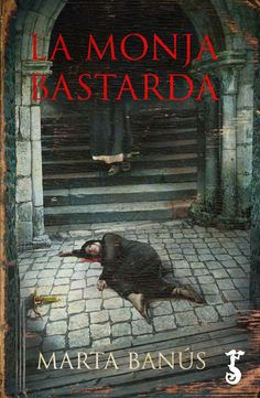 Buy La monja bastarda by Marta Banús and Read this Book on Kobo's Free Apps. Discover Kobo's Vast Collection of Ebooks and Audiobooks Today - Over 4 Million Titles! Best Books To Read, I Love Books, New Books, Good Books, Fantasy Book Covers, Fantasy Books, Book Cover Design, Book Design, Book Series