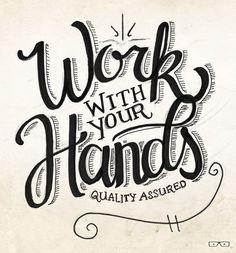 Work with your Hands  bygreyscalejason
