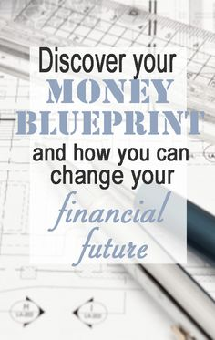 Learn how your money blueprint is formed and what it means for your financial future. | Financegirl