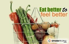 Motivational Quotes,Inspirational Quotes, Eat better to feel better. via @SparkPeople