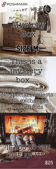 Mystery Box of 5 items! 5 item sweater weather mystery Box; items may include, hats, gloves, sweaters, scarf, cardigans, jeans, pants, belt, fuzzy socks, pjs, or any accessory, jacket, etc.  Brands may include: J.Crew, Anthropologie, Gap, Kate Spade, Victoria Secrets, Ann Taylor, Steve Madden, Vince Camuto, Vera Bradley, Talbots, Zara, BCBG, White House Black Market, any NWT boutique item, and/or any mall brand. Believe me, you'll love it.   Keep the items you love, and repost the rest…