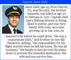 Captain Jason Dahl- 43, was the Pilot on United Airlines #flight93. He was a flight instructor at United's Denver training center and had scheduled himself to captain the flight to keep his flight certification current.  Check out this  #project2996 tribute at http://dadoughkids.blogspot.de/2009/09/we-remember-captain-jason-m-dahl.html #9/11