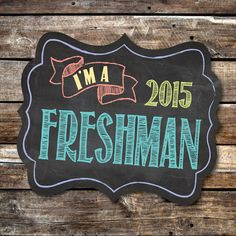Start them off in High School with a memory- I'm a Freshman Photo Prop for…