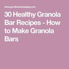 30 Healthy Granola Bar Recipes - How to Make Granola Bars