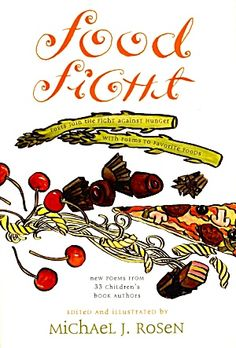 Food Fight: New Poems from 33 Children's Books Authors