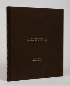 "Photobook ""Rwanda 2004: Vestiges of a Genocide"" by Pieter Hugo"
