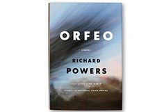 Orfeo By Richard Powers - Book Finder - Oprah.com