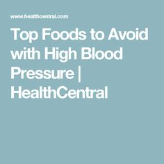 Top Foods to Avoid with High Blood Pressure | HealthCentral