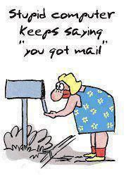 You've got mail. This reminds me of my mother!