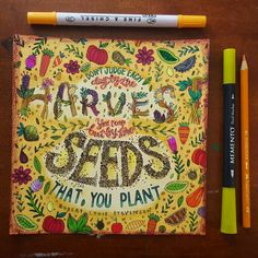 """Dont judge each day by the harvest but by the seeds that you plant"""