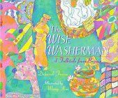 The Wise Washerman: A Folktale from Burma by Deborah Froese, illustrated by Wang Kui (Burma)