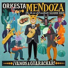 Orkesta Mendoza - ¡Vamos A Guarachar!