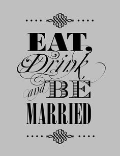 Eat Drink and Be Married Printable by modernsoiree on Etsy, $5.00