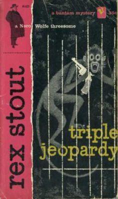 Triple Jeopardy by Rex Stout Pulp Fiction Book, Crime Fiction, Science Fiction, Book Cover Art, Book Covers, Detective, Rex Stout, Charlie Chan, Bookstores