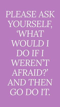 4 Things I Learned About Life at Sigma Kappa Convention Fear Quotes, Courage Quotes, Quotable Quotes, Faith Quotes, Wisdom Quotes, Success Quotes, Quotes To Live By, Life Quotes, Quotes About Fear
