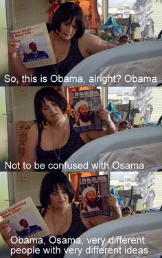 Obama, Osama. Very different people with very different ideas - Gavin and Stacey