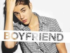 Boyfriend - Justin Beiber :)
