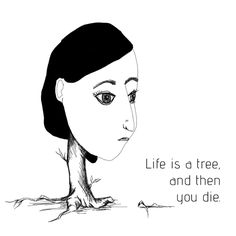 Life is a tree