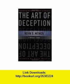 The Art of Deception Controlling the Human Element of Security 1st (first) edition (9780935714173) Kevin D. Mitnick , ISBN-10: 0935714170  , ISBN-13: 978-0935714173 ,  , tutorials , pdf , ebook , torrent , downloads , rapidshare , filesonic , hotfile , megaupload , fileserve