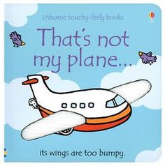 That's Not My Plane by Fiona Watt and Rachel Wells (Board book) Airplane Gifts, Fiona Watt, Bed Wetting, Bright Pictures, I Series, Book Gifts, Story Time, Childrens Books, Planes