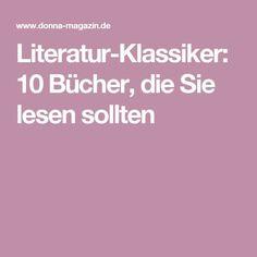 Literatur-Klassiker: 10 Bücher, die Sie lesen sollten