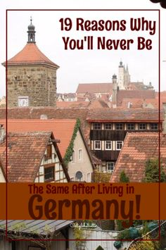 19 Reasons Why You'll Never Be The Same After Living in Germany - California Globetrotter