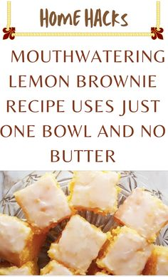 Lemon Desserts, Delicious Desserts, Dessert Recipes, Yummy Food, Dessert Bars, Brownies Recipe No Butter, Lemon Brownies, Life Hacks Home, Brownie Recipes