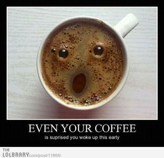 Monday Mornings...coffee surprise
