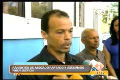 Parientes De Abogado Raptado Y Asesinado En Santiago Piden Justicia #Video