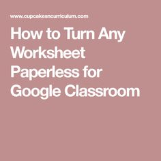 How to Turn Any Worksheet Paperless for Google Classroom