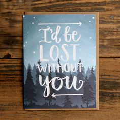 I'd Be Lost Without You Illustrated Card by 1canoe2 on Etsy