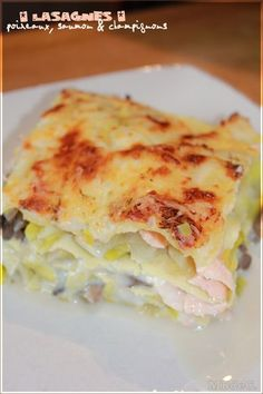 lasagnes de saumon ( 500g de saumon, 1kg de blancs de poireau 1 échalote, 800g de champignons de paris frais,1/2 cube une béchamel zeste de citron gruyere aneth ) No Salt Recipes, Ww Recipes, Seafood Recipes, Italian Recipes, Cooking Recipes, Fish Dishes, Pasta Dishes, My Best Recipe, Family Meals