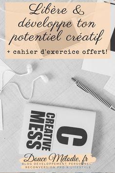 Libère ton potentiel créatif! Les conseils et astuces qui fonctionnent! #creativite #creativity #creative #potentiel #developpement_personnel #developpementpersonnel #idees #astuces #conseils #freebies #cahierdexercice