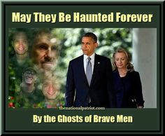 Benghazi.  They knew it was terrorists and they stood by the caskets of the brave dead men and lied.  History will not be kind.